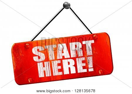 start here!, 3D rendering, vintage old red sign