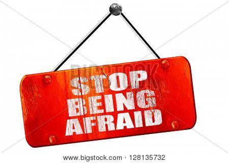 stop being afraid, 3D rendering, vintage old red sign