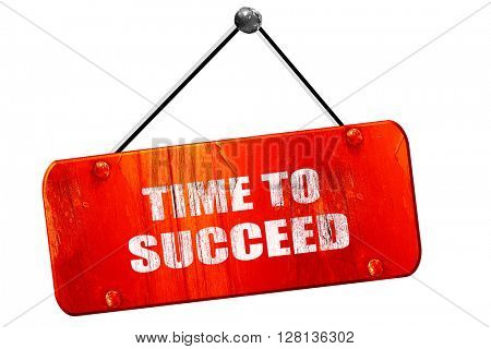 time to succeed, 3D rendering, vintage old red sign