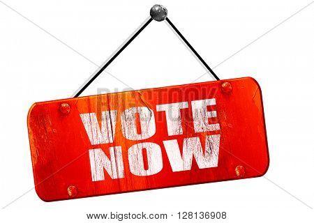 vote now, 3D rendering, vintage old red sign