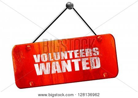 volunteers wanted, 3D rendering, vintage old red sign