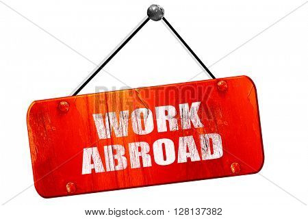 work abroad, 3D rendering, vintage old red sign