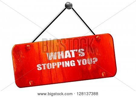 what's stopping you, 3D rendering, vintage old red sign