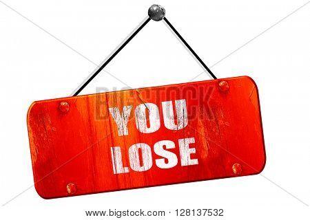 you lose, 3D rendering, vintage old red sign