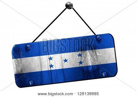 Honduras flag, 3D rendering, vintage grunge hanging sign