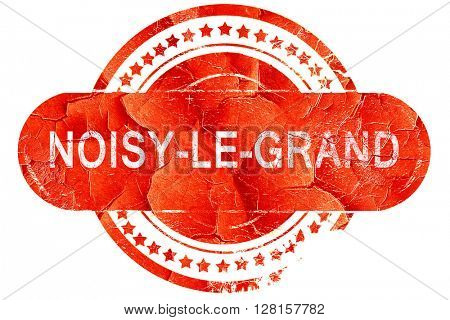 noisy-le-grand, vintage old stamp with rough lines and edges
