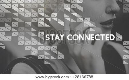 Stay Connected Communication Socialize Interact Concept