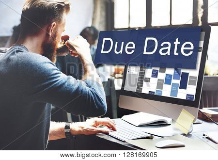 Due Date Appointment Deadline Time Anticipation Concept