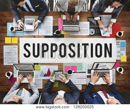 Supposition Business People Meeting Discussion Concept