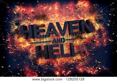 Burning embers and exploding flames surrounding the phrase Heaven and Hell over black background