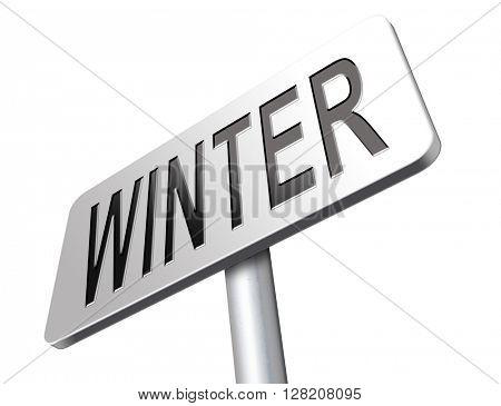 Winter season vacation holiday, road sign billboard.