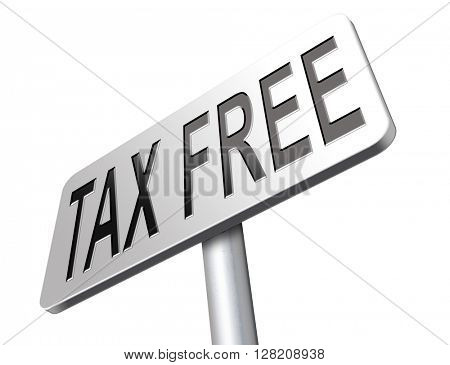 Tax free zone or not paying taxes low price shop having good credit financial success paying debts for financial freedom taxfree, road sign bilboard.