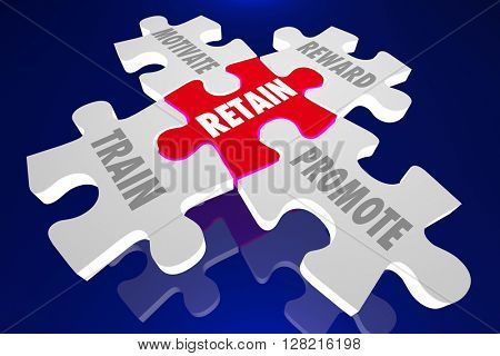 Retain Employees Train Motivate Reward Promote Puzzle Pieces 3d Illustration Words