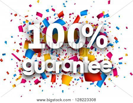 100% guarantee paper card with color confetti. Vector illustration.