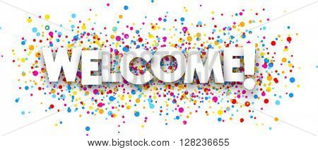 Welcome paper poster with color drops. Vector illustration.