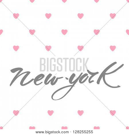 New York city  lettering design template. New York inscription with hearts. Handwritten quote. Vector illustration.