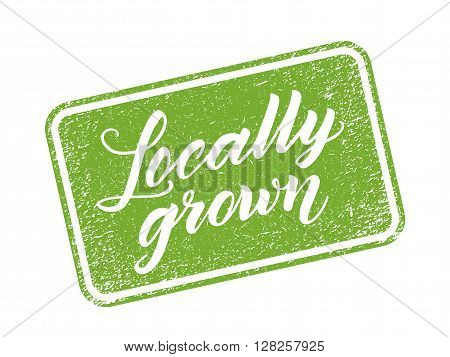 Locally grown stamp with hand drawn lettering isolated on white. Layered vector illustration, can be placed on any background you like. Label, badge template.