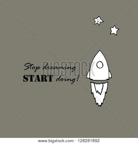 Stop dreaming start doing text and rocket