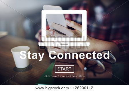 Stay Connected Connection Internet Network Share Concept