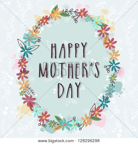 Elegant greeting card design with stylish text Happy Mother's Day in colorful flowers decorated frame.