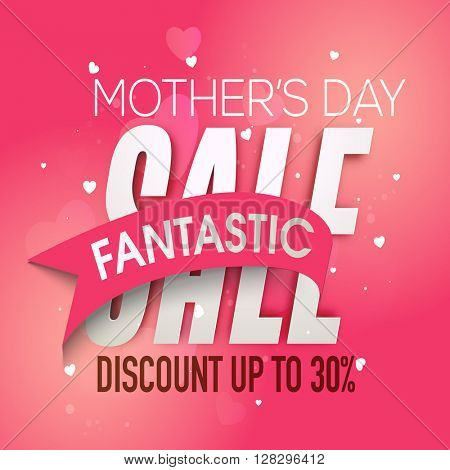 Mother's Day Sale, Fantastic Sale, Sale Poster, Sale Banner, Sale Flyer, Sale Background, Discount upto 30%. Creative glossy vector illustration.