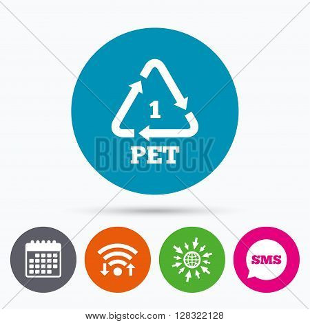 Wifi, Sms and calendar icons. PET 1 icon. Polyethylene terephthalate sign. Recycling symbol. Bottles packaging. Go to web globe.