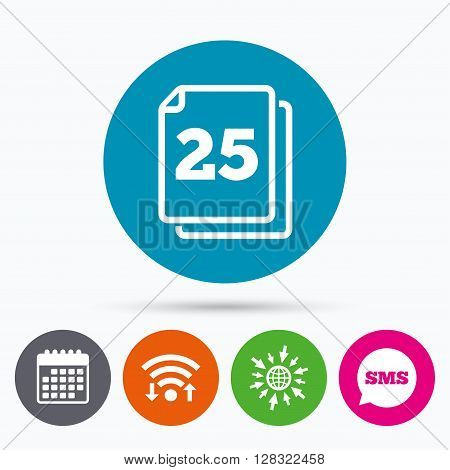 Wifi, Sms and calendar icons. In pack 25 sheets sign icon. 25 papers symbol. Go to web globe.