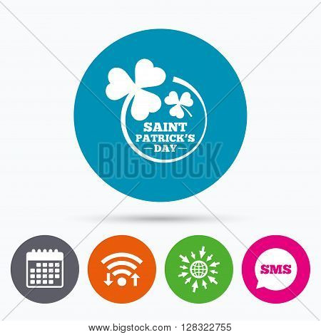 Wifi, Sms and calendar icons. Clovers in circle with three leaves sign icon. Saint Patrick trefoil shamrock symbol. Go to web globe.