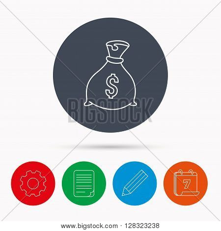 Sack with dollars icon. Money bag sign. Banking symbol. Calendar, cogwheel, document file and pencil icons.