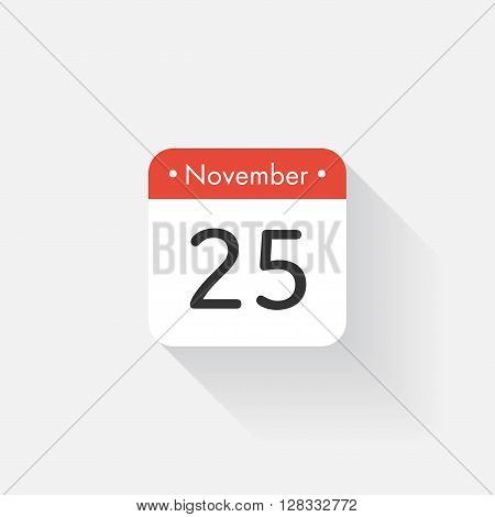 Calendar Icon with long shadow. Flat style. Date, day and month. Reminder. Vector illustration. Organizer application, app symbol. Ui. User interface sign. November. 25