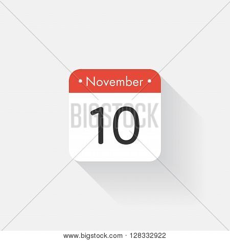 Calendar Icon with long shadow. Flat style. Date, day and month. Reminder. Vector illustration. Organizer application, app symbol. Ui. User interface sign. November. 10