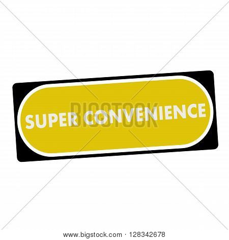 super convenience white wording on yellow background black frame