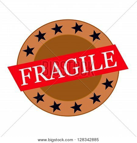 Fragile white wording on Red Rectangle and Circle brown stars