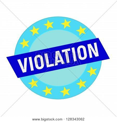 violation white wording on blue Rectangle and Circle blue stars