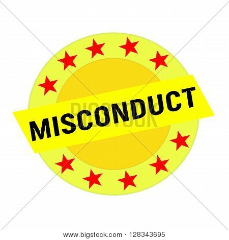 MISCONDUCT black wording on yellow Rectangle and Circle yellow stars
