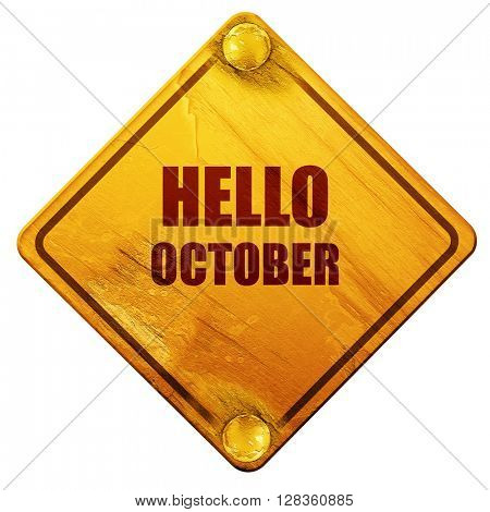 hello october, 3D rendering, isolated grunge yellow road sign