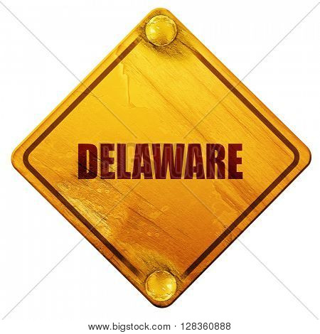 delaware, 3D rendering, isolated grunge yellow road sign
