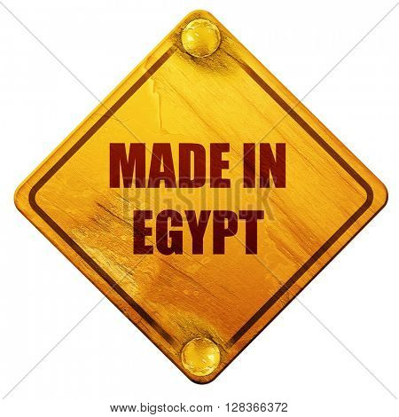 Made in egypt, 3D rendering, isolated grunge yellow road sign