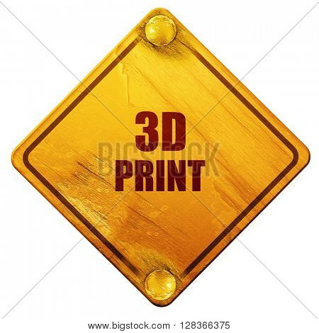 3d print, 3D rendering, isolated grunge yellow road sign