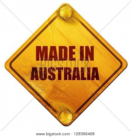 Made in australia, 3D rendering, isolated grunge yellow road sig