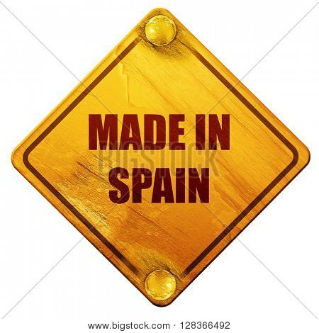 Made in spain, 3D rendering, isolated grunge yellow road sign
