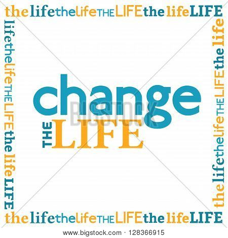 Motivated Quotation Change Life. Motivational logo poster. Vector Slogan Concept. Idea design for challenge future win slogan motivated poster with quote. Vector illustration.