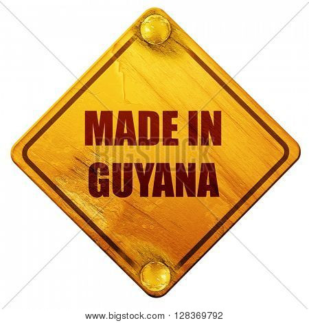 Made in guyana, 3D rendering, isolated grunge yellow road sign