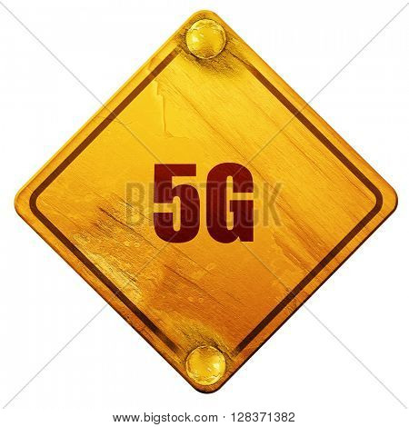 5g, 3D rendering, isolated grunge yellow road sign