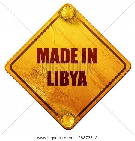 Made in libya, 3D rendering, isolated grunge yellow road sign