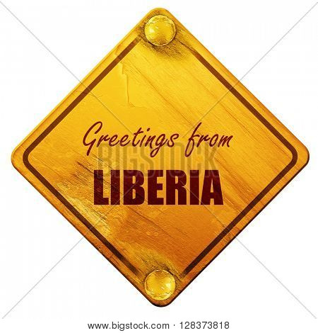 Greetings from liberia, 3D rendering, isolated grunge yellow roa