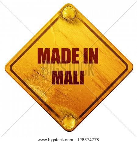 Made in mali, 3D rendering, isolated grunge yellow road sign