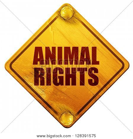 animal rights, 3D rendering, isolated grunge yellow road sign