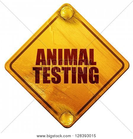 animal testing, 3D rendering, isolated grunge yellow road sign