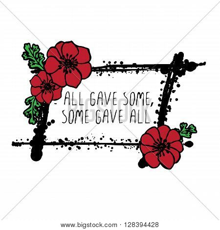 Memorial day card with red poppies and black stains. Text - All Gave Some, Some Gave All